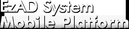 EzAD System Mobile Platform